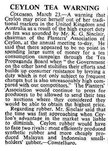 18.Ceylon Tea Warning that Ceylon may price herself out of her traditional markets