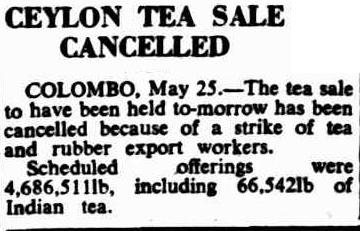 77.Ceylon Tea Sale Cancelled - due to workers strike